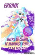 Entre le crime, le mariage forcé et la maladie [Errink] by Blookyaoi