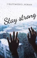 Stay Strong (Niall & tu) TERMINADA by qwertyuiop90887