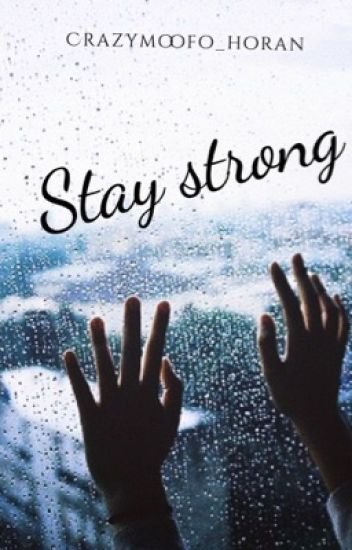 Stay Strong (Niall & tu) TERMINADA