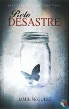 Belo Desastre    by LeticiaHobal