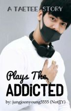 TaeTee | Plays the ADDICTED by jungjoonyoung5555