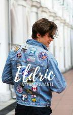 ELDRIC (Completed) by Ayyuafrilyanti
