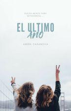 El Ultimo Año.. by AmiraKawaiiYT