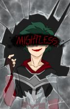 Mightless by TheMysteriousBanana