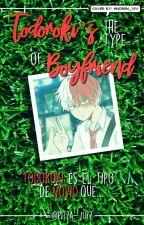 ✔✅Todoroki's The Type Of Boyfriend ✔✅ by pitza-juzz