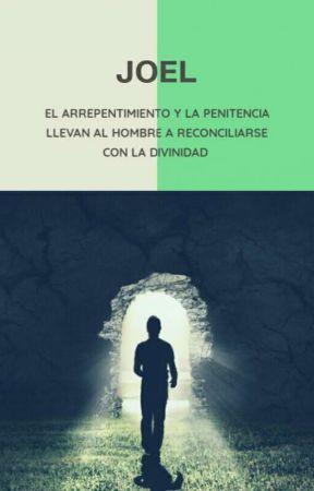 Joel Y El Arrepentimiento La Misericordia De Jehová Wattpad