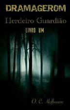 "Dramagerom ""Herdeiro Guardião"" by O_C_Hoffmann"