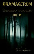 "Dramagerom ""Herdeiro Guardião"" by Oseas-Cruz"