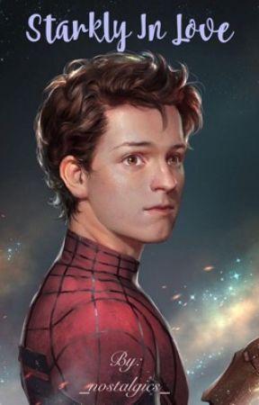 Starkly in Love- A Spiderman x Reader by _nostalgics_