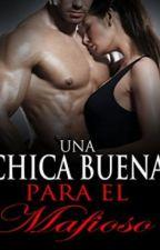 Una Chica Buena Para El Mafioso  by jane46j