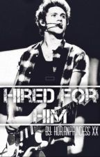 Hired for him ~N.H~ by HoranPrincess_Xx