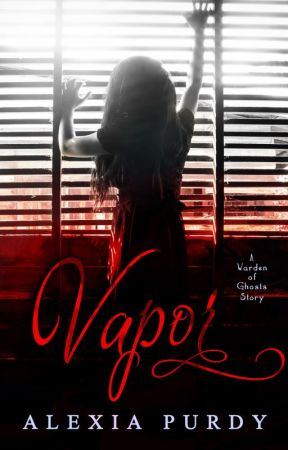 Vapor (A Warden of Ghosts Story) by AlexiaPurdy