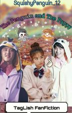 The Penguin and The Puppy (TAGLISH FANFICTION) by SquishyPenguin_12