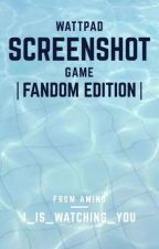 Screenshot Game | Fandom Edition  by I_Is_Watching_You