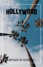 Hollywood | H.S by whoslgp