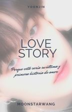 Love Story-[YoonJin]. by MoonstarWang