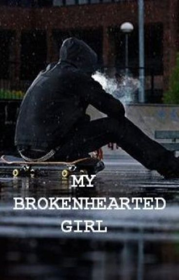 My Brokenhearted Girl (short story) by misGANGSTER