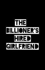 The Billioner's Hired Girlfriend by JhenMolina1184329