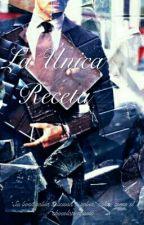 La Única Receta *Z.P* by PinkZaynie