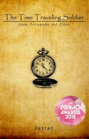 The Time Traveling Soldier: Juan Fernando Del Pilar #PrimoAwards2018 by Onitas