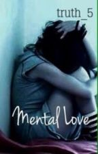 Mental Love [ON HOLD] by truth_5