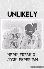 Unlikely (Nerd! Fresh x Jock! Paperjam) by FantabulousCookie