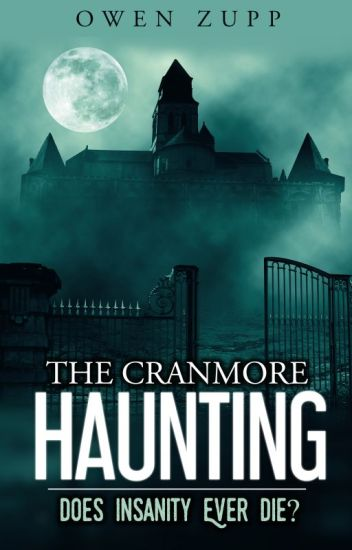 The Cranmore Haunting. By Owen Zupp.