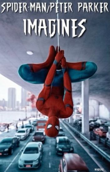 Spider-Man/Peter Parker Imagines (REQUESTS OPEN)