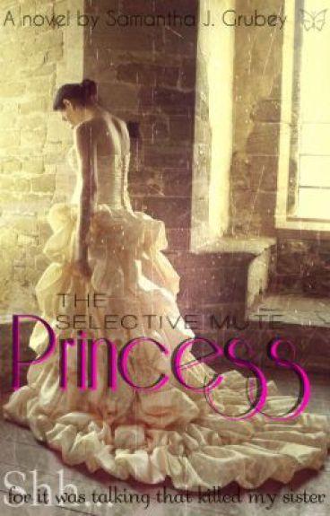 The Selective Mute Princess (Rough Draft)