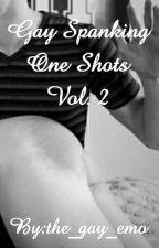 Gay Spanking One Shots Vol. 2 (On Hold) by Noah_Strange
