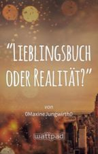 Lieblingsbuch oder Realität (PJ) by 0MaxineJungwirth0