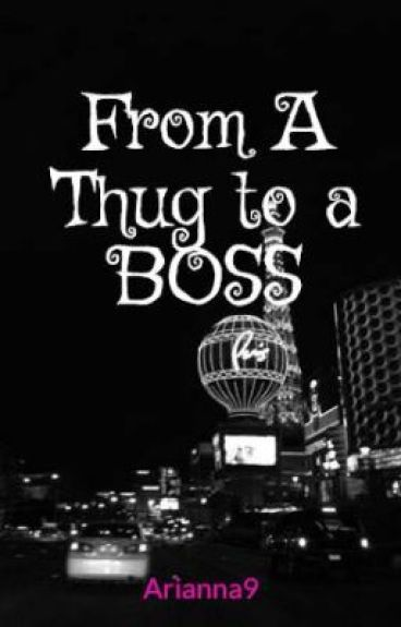 From A Thug to a BOSS (On Hold)