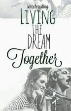 Living The Dream Together - A Raura Fanfiction by onederlands