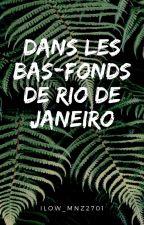 Dans les bas-fonds de Rio de Janeiro... by ilow_mnz2701