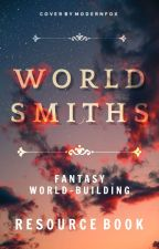 Worldsmiths | Fantasy World-Building Discussion & Resource Book by TheTigerWriter