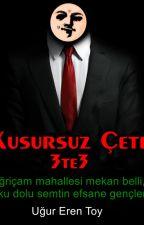 Kusursuz Çete (3te3) by ugur_fabe