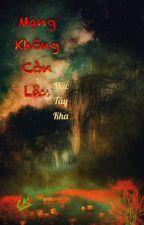 [27] Mạng Không Còn Lâu - Mặc Tây Kha by caokhin