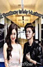 Mr. Badboy Is My Husband by XoJamRSone