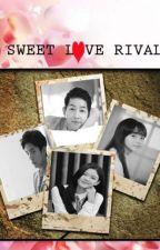 SWEET LOVE RIVAL by jyceelyn