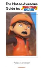 The unAwesome Guide to Boboiboy Galaxy by fabulousfem7