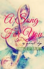 A Song For You by Glitter_Heartstrings