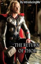 The Return of Thor by IntroducingMe