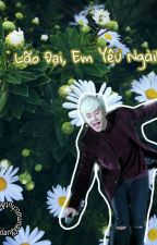 [Hoàn] [Nyongtory/ Gri] Lão Đại, Em Yêu Ngài! by hwghoidangyeumotchut