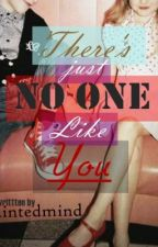 There's Just No One Like You (Completed) by taintedmind