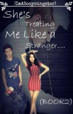 9SGVS12SB BOOK2: She's treating me like a stranger(Sehun&SooyoungStory)[COMPLETE] by IMaSOOYOUNGSTER
