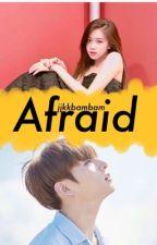 Afraid ~rosekook~ by jjkkbambam