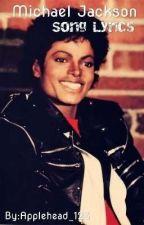 Michael Jackson || Song Lyrics by Applehead_123