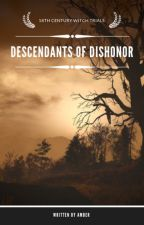 Descendants of Dishonor by quarterafter