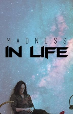 Madness in Life   Loki Laufeyson by acting_of