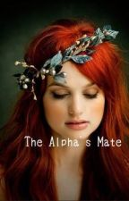 The Alpha's Mate by MiAngel20